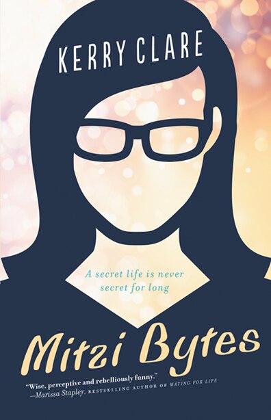 Mitzi Bytes: A Novel by Kerry Clare