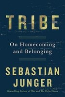 Book Tribe: On Homecoming and Belonging by Sebastian Junger