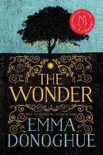 The Wonder: A Novel by EMMA DONOGHUE
