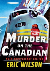 Murder On The Canadian: 40th Anniversary Edition