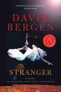 Stranger: A Novel by David Bergen