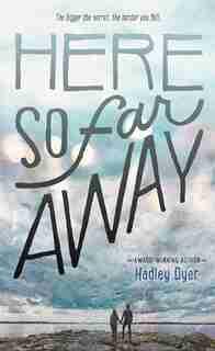 Here So Far Away by Hadley Dyer
