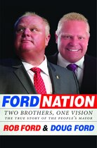 Book Ford Nation: Two Brothers, One Vision-the True Story Of The People's Mayor by Rob Ford