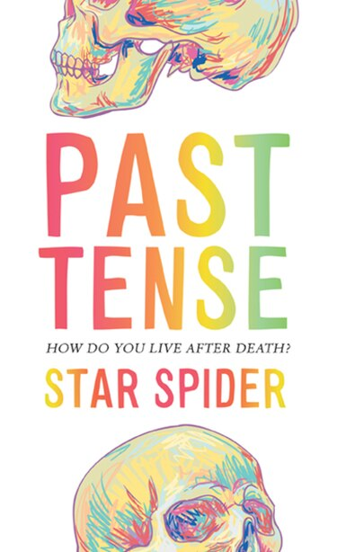 Past Tense: A Novel by Star Spider