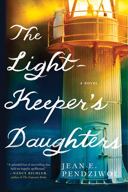 LIGHTKEEPERS DAUGHTERS: A Novel by Jean E. Pendziwol
