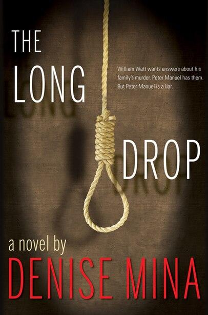 The Long Drop: A Novel by Denise Mina