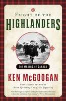 Flight Of The Highlanders: The Making Of Canada