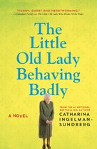 Book The Little Old Lady Behaving Badly: A Novel by Catharina Ingelman-Sundberg