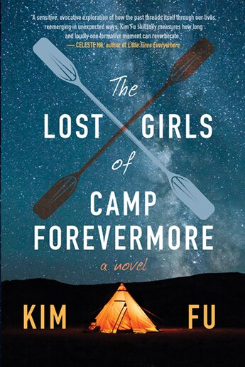 The Lost Girls Of Camp Forevermore: A Novel by Kim Fu