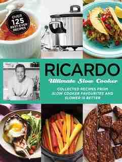 Ricardo: Ultimate Slow Cooker de Ricardo Larrivée