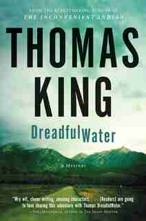 Dreadfulwater: A Dreadfulwater Mystery by Thomas King