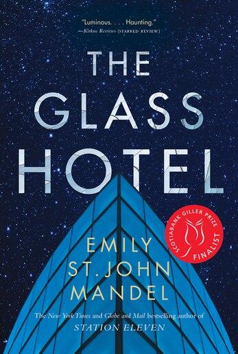 The Glass Hotel: A Novel by Emily St. John Mandel