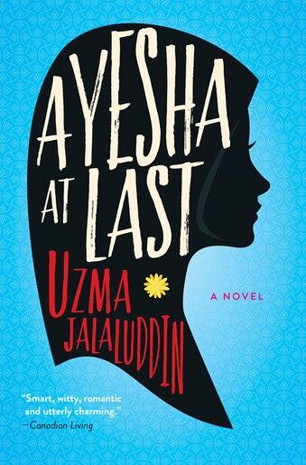 Ayesha At Last: A Novel de Uzma Jalaluddin