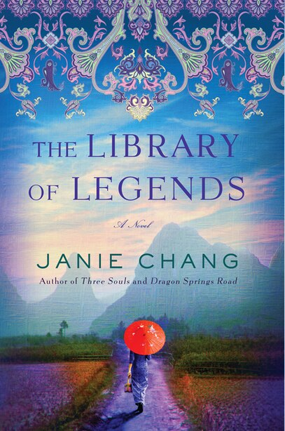 The Library Of Legends: A Novel by Janie Chang
