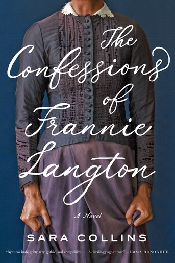 The Confessions Of Frannie Langton: A Novel by Sara Collins