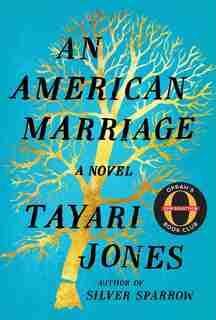 American Marriage, An: A Novel by Tayari Jones
