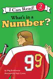 I Can Read Hockey Stories: What's In A Number by Meg Braithwaite