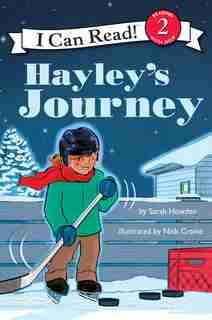 I Can Read Hockey Stories: Hayley's Journey by Sarah Howden