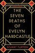The Seven Deaths Of Evelyn Hardcastle: A Novel by Stuart Turton