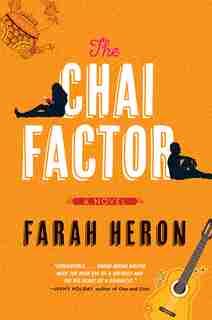 The Chai Factor: A Novel by Farah Heron