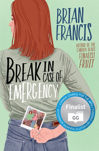 Break In Case Of Emergency: A Novel by Brian Francis