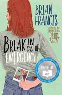 Break In Case Of Emergency: A Novel de Brian Francis