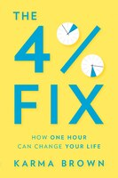 The 4% Fix: How One Hour Can Change Your Life