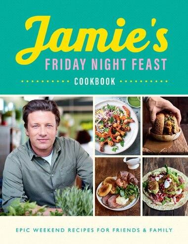 Jamie's Friday Night Feast de Jamie Oliver