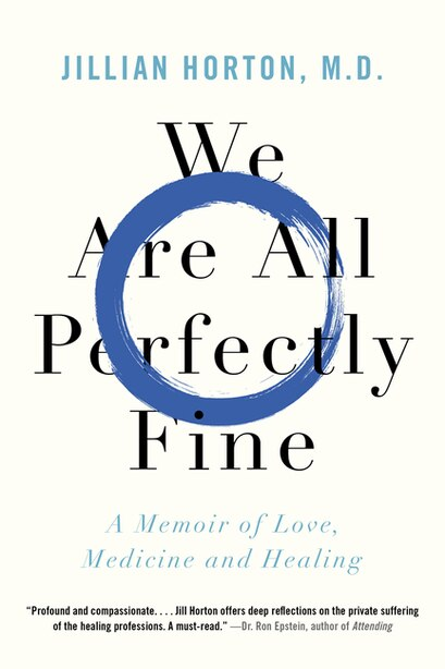 We Are All Perfectly Fine: A Memoir Of Love, Medicine And Healing by Jillian Horton