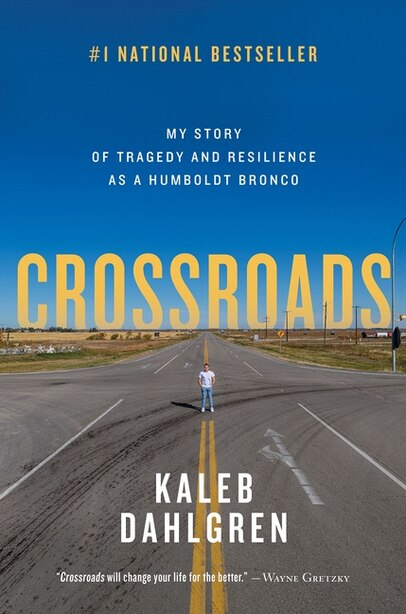 Crossroads: My Story Of Tragedy And Resilience As A Humboldt Bronco by Kaleb Dahlgren