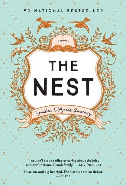 The Nest: A Novel by Cynthia D'aprix Sweeney