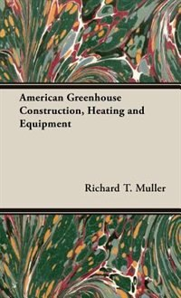 American Greenhouse Construction, Heating and Equipment