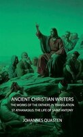 Ancient Christian Writers - The Works of the Fathers in Translation - St Athanasius: The Life of…