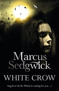 Book White Crow by Marcus Sedgwick