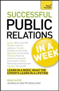 Book Successful Public Relations In a Week: A Teach Yourself Guide by Brian Salter