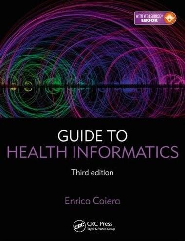 Guide To Health Informatics by Enrico Coiera