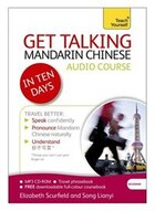 Get Talking Mandarin Chinese In Ten Days Beginner Audio Course: The Essential Introduction To…