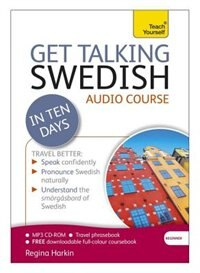Get Talking Swedish In Ten Days Beginner Audio Course: The Essential Introduction To Speaking And…