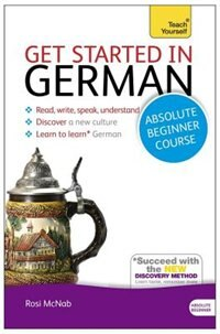 Get Started In German Absolute Beginner Course: The Essential Introduction To Reading, Writing…