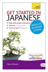 Get Started In Japanese Absolute Beginner Course: The Essential Introduction To Reading, Writing…