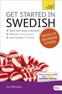 Get Started In Swedish Absolute Beginner Course: The Essential Introduction To Reading, Writing…