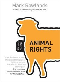 Animal Rights: All That Matters