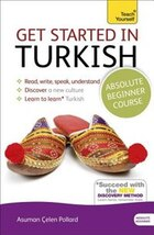 Get Started In Turkish Absolute Beginner Course: The Essential Introduction To Reading, Writing…