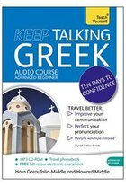 Keep Talking Greek Audio Course - Ten Days To Confidence: Advanced Beginner's Guide To Speaking And…