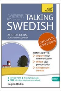 Keep Talking Swedish Audio Course - Ten Days To Confidence: Advanced Beginner's Guide To Speaking…