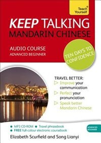 Keep Talking Mandarin Chinese Audio Course - Ten Days To Confidence: Advanced Beginner's Guide To…