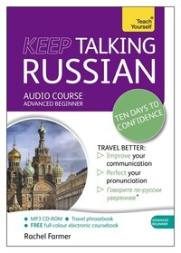 Keep Talking Russian Audio Course - Ten Days To Confidence: Advanced Beginner's Guide To Speaking…