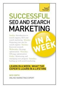 Book Succesful Seo And Search Marketing In A Week: Teach Yourself by Nick Smith