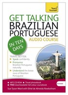 Get Talking Brazilian Portuguese In Ten Days Beginner Audio Course: The Essential Introduction To…