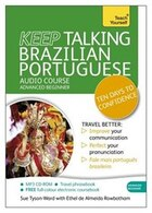Keep Talking Brazilian Portuguese Audio Course - Ten Days To Confidence: Advanced Beginner's Guide…